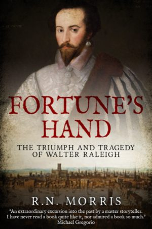 Fortune's Hand: The Triumph and Tragedy of Walter Raleigh cover image