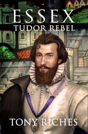 Essex – Tudor Rebel cover image