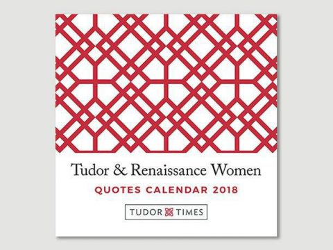 Tudor & Renaissance Women Quotes Mini Calendar 2018