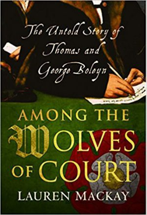 Among the Wolves of the Court: The untold story of Thomas and George Boleyn cover image