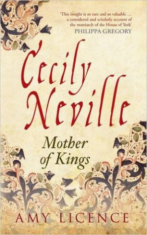 Cecily Neville: Mother of Kings