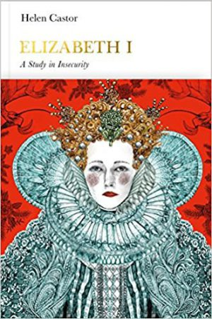 Elizabeth I (Penguin Monarchs): A Study in Insecurity cover image
