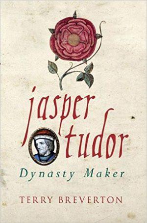 Jasper Tudor: Dynasty Maker