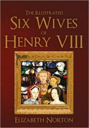 The Illustrated Six Wives of Henry VIII