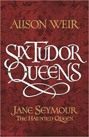Six Queens: Jane Seymour, the Haunted Queen cover image