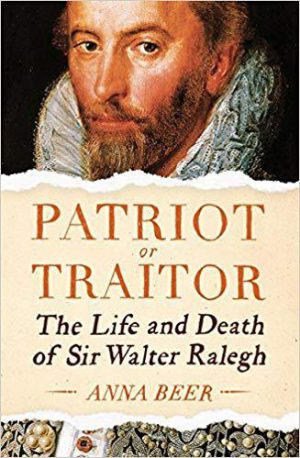 Patriot or Traitor?: The Life and Death of Sir Walter Raleigh cover image