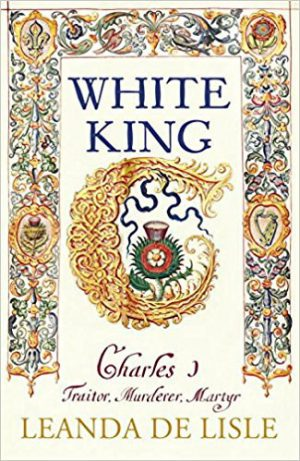 White King: Charles I - Traitor, Murdery, Martyr cover image